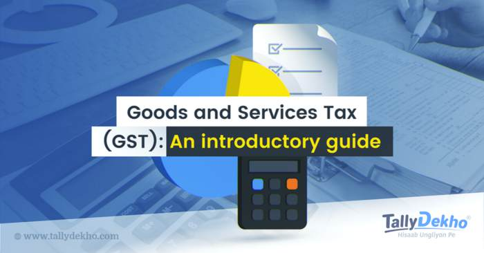 Goods and Services Tax (GST)_ A Beginners Guide