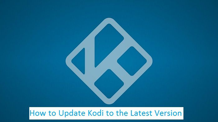 How to Update Kodi to the Latest Version