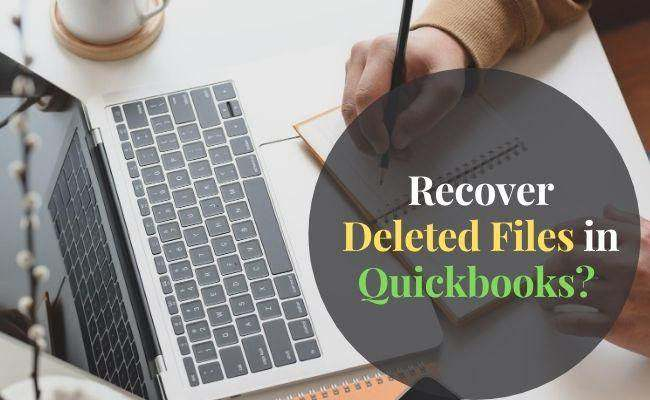 How to Recover Deleted Files in QuickBooks?