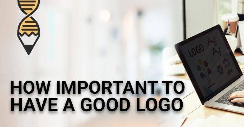 Reasons Why a Good Logo is Important to Your Business