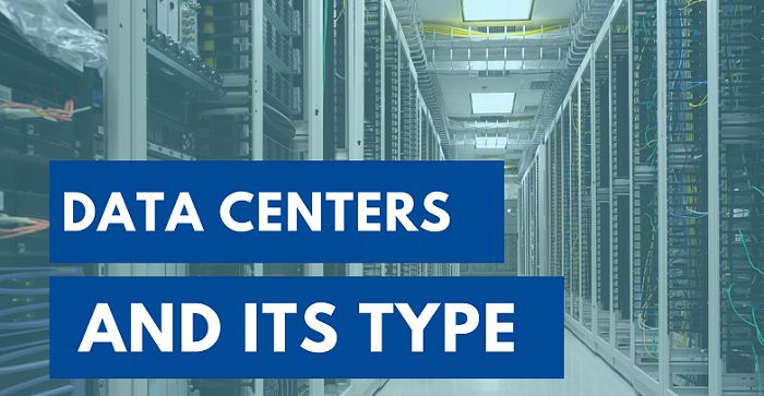 Types Of Data Centers And Their Different Tasks